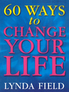 60 Ways to Change Your Life by  eBook
